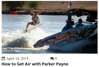 A link to a blog post about Parker Payne and how to get bigger airs wakesurfing