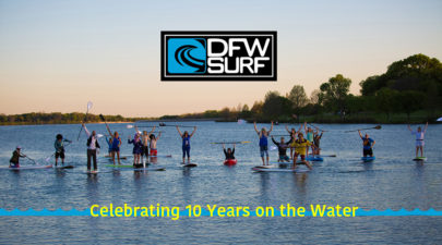DFW Surf 10 Year Anniversary Blog Post