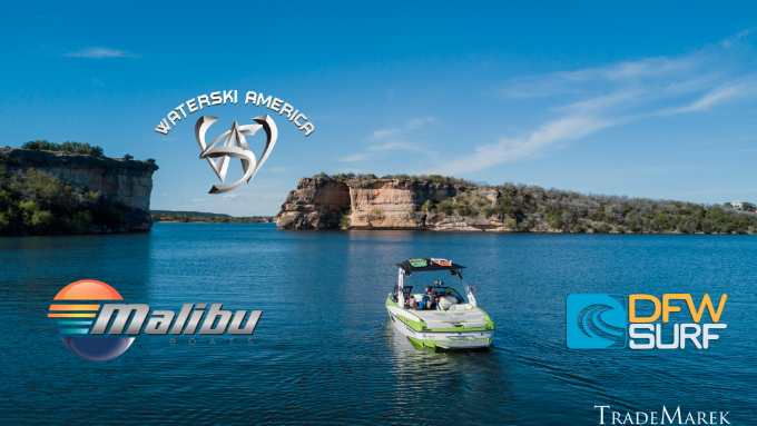 DFW Surf + Waterski America + Malibu Boats